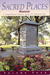 Sacred Places: A Comprehensive Guide to Early LDS Historical Sites, Vol. 4: Missouri