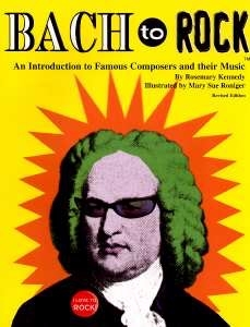 Bach to Rock by Rosemary G. Kennedy