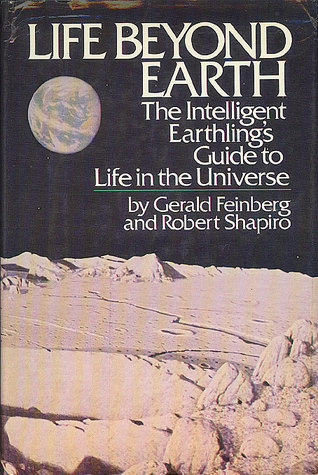 Life beyond Earth: The Intelligent Earthling's Guide to Life in the Universe