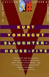 Slaughterhouse Five by Kurt Vonnegut Jr.