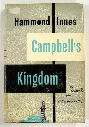 Campbell's Kingdom by Hammond Innes
