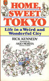 Home, Sweet Tokyo: Life in a Weird and Wonderful City