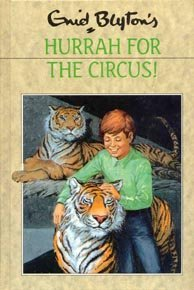 Hurrah for the Circus! by Enid Blyton