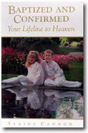 'Baptized and Confirmed : Your Lifeline to Heaven'