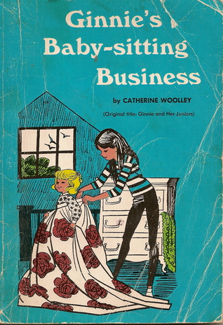 Ginnie's Baby-Sitting Business by Catherine Woolley