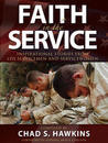 Faith in the Service: Inspirational Stories from Latter-Day Saint Servicemen and Servicewomen