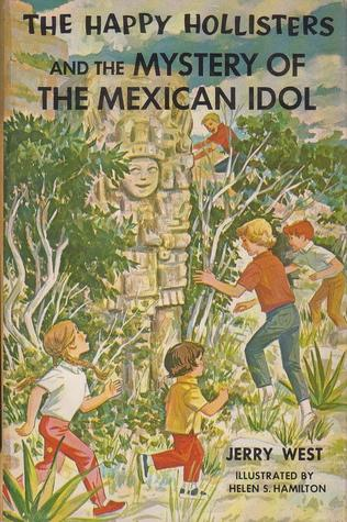The Happy Hollisters and the Mystery of the Mexican Idol by Jerry  West