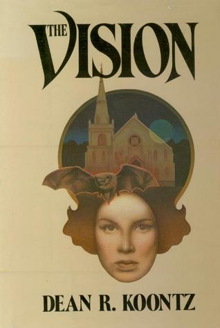 a review of the vision by dean koontz I have been a huge dean koontz fan for over a decade now and have learned to expect the unexpected in most cases with this very talented thriller.
