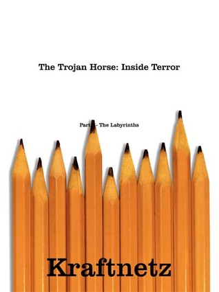 The Trojan Horse: Inside Terror, Part I - The Labyrinths (Book 1),