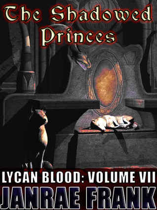 The Shadowed Princes (Lycan Blood, #7)