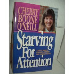Starving for Attention by Cherry Boone O'Neill