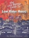 The Old Barrio Guide To Low Rider Music, 1950 1975
