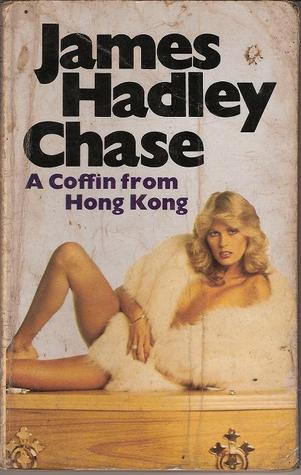 A Coffin From Hong Kong by James Hadley Chase