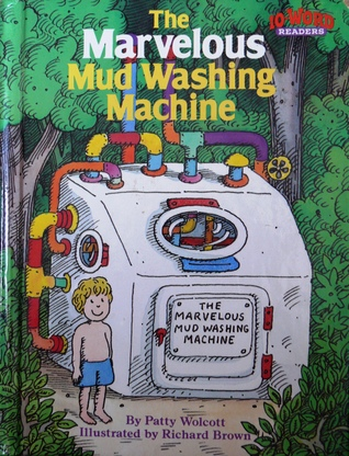 The Marvelous Mud Washing Machine by Patty Wolcott