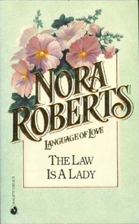 The Law Is a Lady by Nora Roberts