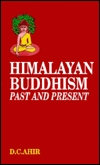 Himalayan Buddhism Past and Present by D.C. Ahir