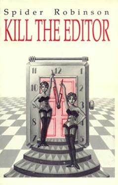 Kill the Editor (Lady Sally's Excerpt) by Spider Robinson