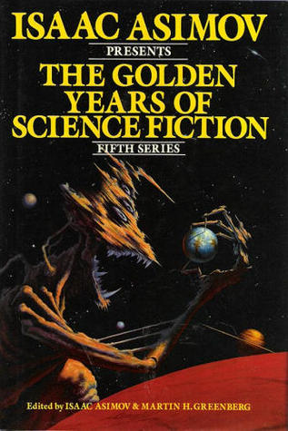 Isaac Asimov Presents the Golden Years of Science Fiction Fif... by Isaac Asimov