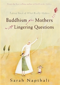 Buddhism for Mothers with Lingering Question- Taking Stock of... by Sarah Napthali