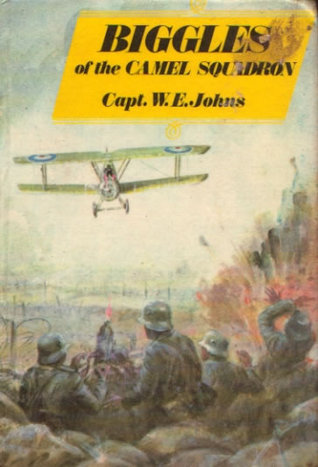 Biggles of the Camel Squadron by W.E. Johns