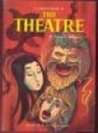 A child's book of the theatre; reviewed for technical accuracy by Constance Welch