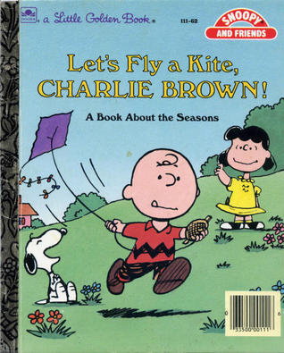 Let's Fly a Kite, Charlie Brown! A Book About the Seasons by Charles M. Schulz