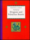The Book of Dragons and Fabulous Beasts (Prospero's Library)