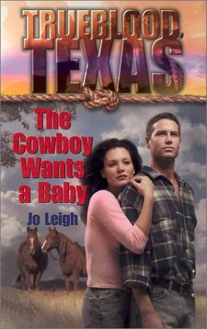 The Cowboy Wants a Baby (Trueblood, Texas #1)