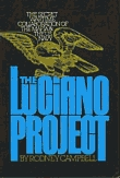 The Luciano Project: The Secret Wartime Collaboration of the Mafia and the U.S. Navy