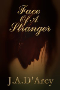 FACE OF A STRANGER by J.A. D'Arcy