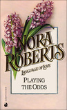 Playing The Odds by Nora Roberts