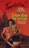 The Outlaw by JoAnn Ross
