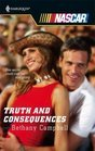 Truth and Consequences (Harlequin NASCAR, #19)
