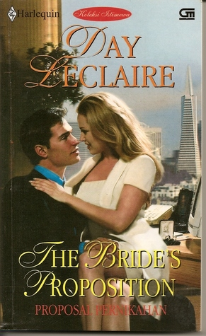 The Bride's Proposition - Proposal Pernikahan by Day Leclaire
