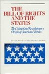 The Bill of Rights and the States: The Colonial and Revolutionary Origins of American Liberties
