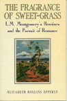 The Fragrance of Sweet-Grass: L.M. Montgomery's Heroines and the Pursuit of Romance