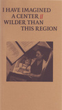 I have imagined a center, wilder than this region : a tribute to Susan Howe