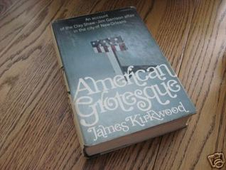 American Grotesque: An Account of the Clay Shaw-Jim Garrison Affair in the City of New Orleans
