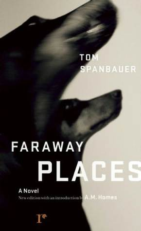Faraway Places by Tom Spanbauer