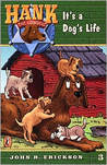 It's a Dog's Life (Hank the Cowdog, #3)