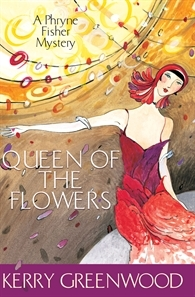 Queen of the Flowers by Kerry Greenwood
