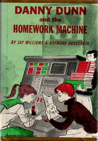Danny Dunn and the Homework Machine by Jay Williams