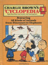 Charlie Brown's 'Cyclopedia Vol. 3 Featuring All Kinds of Animals from Dinosaurs to Elephants