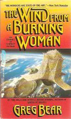 The Wind from a Burning Woman by Greg Bear