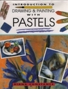 Drawing and Painting With Pastels