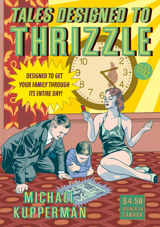 Tales Designed to Thrizzle #4 by Michael Kupperman