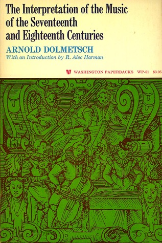 The Interpretation Of The Music Of The Seventeenth And Eighte... by Arnold Dolmetsch
