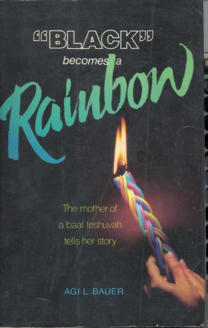 Black Becomes a Rainbow by Agi L. Bauer