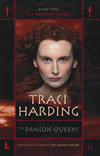 The Dragon Queens by Traci Harding