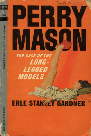 The Case of the Long-Legged Models (Perry Mason Mysteries) by Erle Stanley Gardner